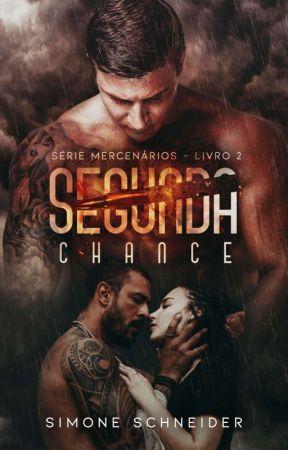 [DISPONÍVEL NA AMAZON] Segunda Chance - Livro 2 Série Mercenários by SimoneSchnneider