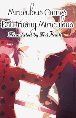 Đọc truyện [Miraculous fanfiction] Miraculous Games