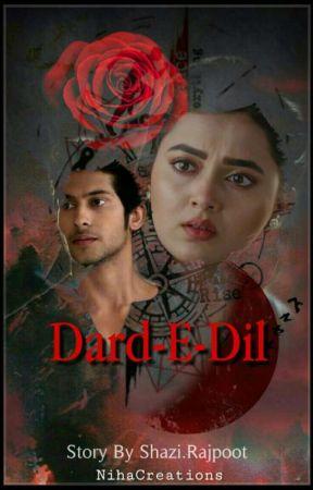 Dard-E-Dil by XRaginiLakshyaX