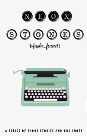 Neon stones (one shots and short stories) by Mendes_Forever23