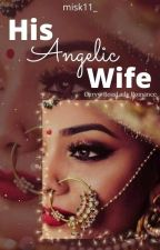 His Angelic Wife by missk11_