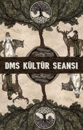 DMS Kültür Seansı by profeysinil