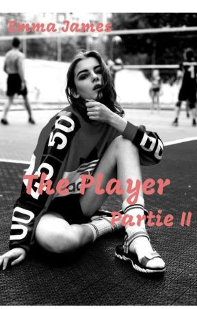 The Player : Partie II by Emma_JamesS8