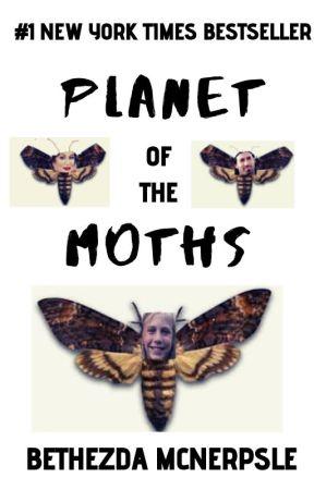 Planet of the Moths by adumpylittledump