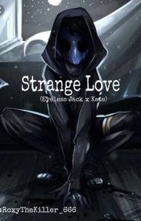 Strange love (Eyeless Jack x Kate) cover