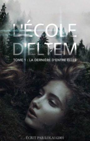 L'École d'Eltem-Tome 1 by Lola142001