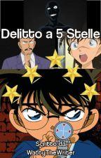 Detective Conan- Delitto a 5 Stelle by WattiaTheWriter