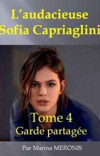 L'audacieuse Sofia CAPRIAGLINI Tome 4 : garde partagée cover
