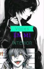 Voces en mi interior [FINALIZADA] by Gelatina-sama
