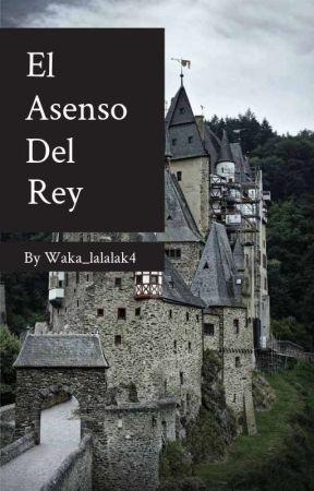 El Asenso del Rey by Waka_lalalak4
