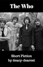 The Who - Short Fiction by deacy-dearest