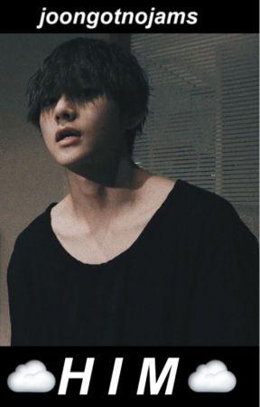 🖤 HIM ~ Kim Taehyung Fanfic 🖤 by joongotnojams