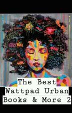 The Best Wattpad Urban Books & More 2 per chasityls18