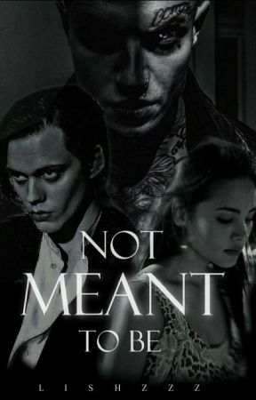 Not Meant To Be by lishaaa7