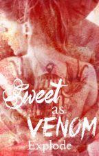 Sweet as Venom by Explode