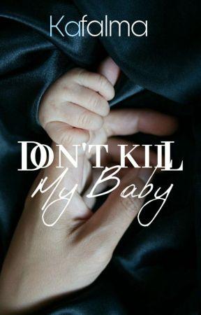 Don't Kill My Baby by kafalma