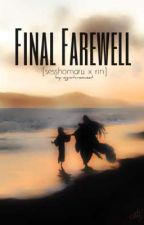 Final Farewell [Sesshomaru x Rin] (COMPLETED) by hermosanana