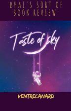 BHAI'S SORT OF BOOK REVIEW: TASTE OF SKY by VentreCanard by cookiemonsterBHAI