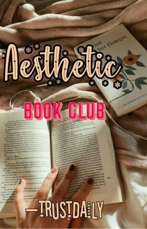 Aesthetic Book Club (CLOSED)  by TrustDaily