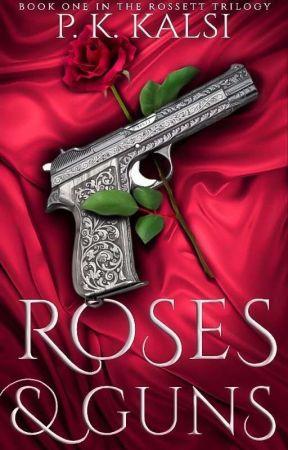 Roses & Guns by KalsiWrites