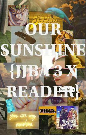 Our Sunshine[JJBA 3 X READER] by _CYRA_CHAN_