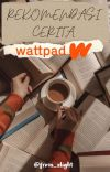 REKOMENDASI CERITA WATTPAD | ✓ cover