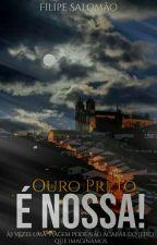 Ouro Preto é nossa by filipesalomao88