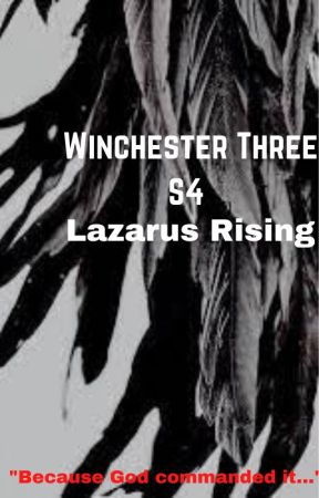 The Winchester Three (S4): Lazarus Rising by MariesFictionFix