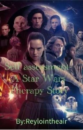 Self assessment-A Star Wars Therapy Story [Slow Updates] by DarthLunatic