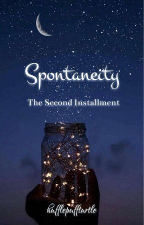 Spontaneity: The Second Installment by hufflepuffturtle