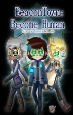 BeaconTown: Become Human by PaintingBell