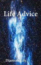 Life advice by _DiamondLily_
