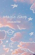 Magic Shop | bts yoongi x reader| by chimmtea