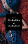 The Bad Boy vs The Bad Girl cover