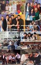 friends gifs by tomhollandquackson
