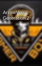 ArrowVerse Generation 2 by Liam_Queen-Allen