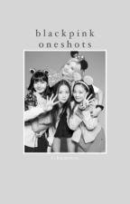 Blackpink Oneshots by chaemyrosie