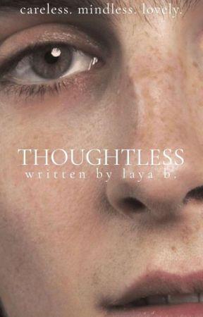 Thoughtless | ✓  by savagelylayab
