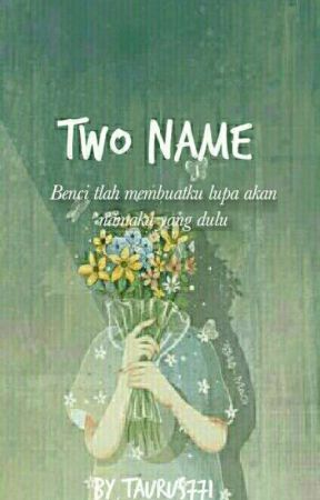 TWO NAME by Taurus771