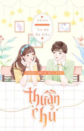 【Hoàn】Thuần Chủ H+ | Thiên Phàm Quá Tẫn by tuyetvoi_
