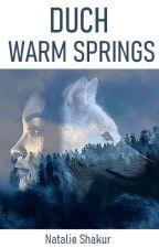 Duch Warm Springs by NatalieShakur