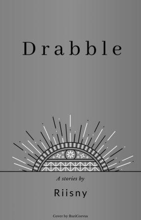 Drabble Riisny by Riisny