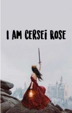 I Am Cersei Rose by Radioactive__Sarcasm