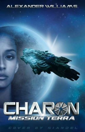 """CHARON - Mission : """"Terra"""" [TOME 1] by AlexWilliams608"""