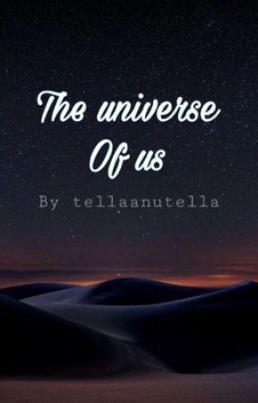 The universe of us (ongoing) by Tellaaaaaanutellaaaa