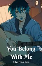 You Belong With Me (Luka Couffaine x Reader) by ElizaScarlet105
