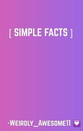 Simple Facts About The Author by Weirdly_AwesomeGhost