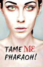 Tame Me Pharaoh! by Gainor