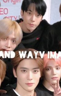 NCT & WayV imagines and reactions             cover