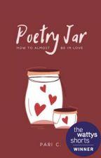 Poetry Jar // Wattys Shorts Winner by pretentiousQ